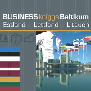 «Business Knigge: Baltikum - Estland, Lettland, Litauen» by Tobias Koch