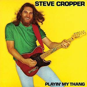 Steve Cropper - Playin My Thang (1981/2018) [Official Digital Download 24/192]