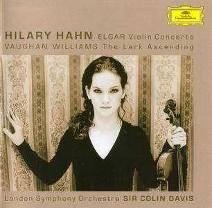 Hilary Hahn, London SO, Sir Colin Davis - Elgar: Violin Concerto; Vaughan Williams: The Lark Ascending (2004) [Re-Up]