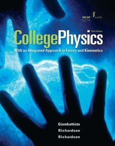 College Physics: With an Integrated Approach to Forces and Kinematics (repost)
