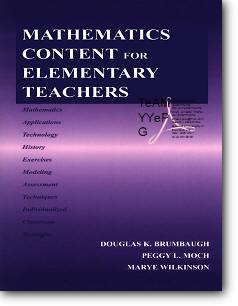 Douglas K. Brumbaugh, Peggy L. Moch, Mary E. Wilkinson, «Mathematics Content for Elementary Teachers»