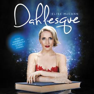 Elise McCann - Dahlesque: Music Inspired by Road Dahl's Classic Stories (2017)
