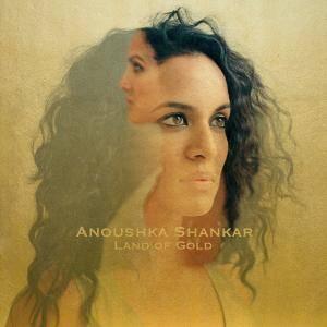 Anoushka Shankar - Land Of Gold (2016)