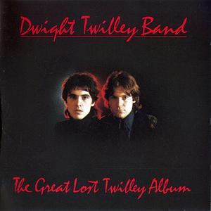 Dwight Twilley Band - The Great Lost Twilley Album (1993)