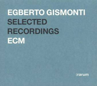 Egberto Gismonti - ECM Selected Recordings (2004) {ECM Rarum XI}