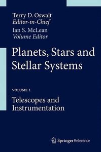 Planets, Stars and Stellar Systems: Volume 1: Telescopes and Instrumentation (Repost)