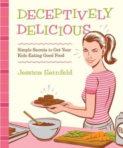 Deceptively Delicious: Simple Secrets to Get Your Kids Eating Good Food (repost)