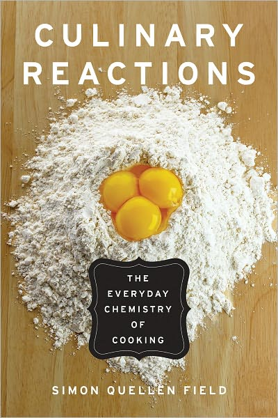 Culinary Reactions: The Everyday Chemistry of Cooking (repost)