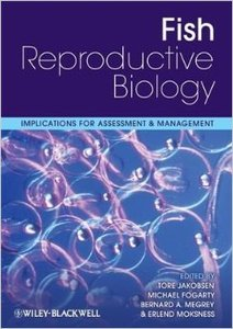 Fish Reproductive Biology: Implications for Assessment and Management (Repost)