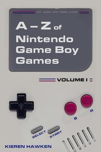 «The A-Z of Nintendo Game Boy Games: Volume 1» by Kieren Hawken