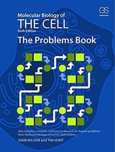 Molecular Biology of the Cell - The Problems Book, 6 edition