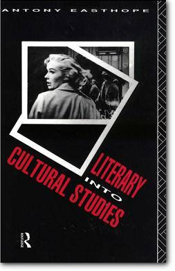 A. Easthope, «Literary into Cultural Studies»