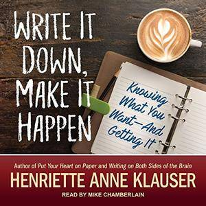 Write It Down, Make It Happen: Knowing What You Want and Getting It! [Audiobook]