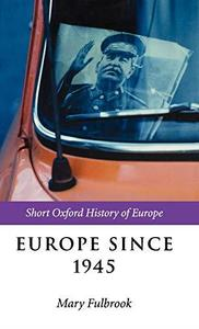 Europe Since 1945 (The Short Oxford History of Europe)