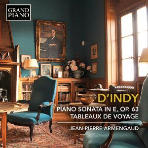 Jean-Pierre Armengaud - d'Indy: Piano Sonata in E Minor, Op. 63 & Tableaux de voyage, Op. 33 (Excerpts) (2019) [24/96]