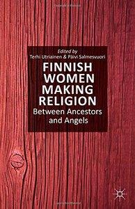 Finnish Women Making Religion: Between Ancestors and Angels (repost)