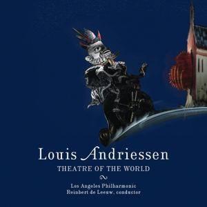 Los Angeles Philharmonic & Reinbert de Leeuw - Andriessen: Theatre of the World (2017)