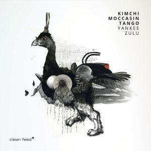 Kimchi Moccasin Tango - Yankee Zulu (2019)