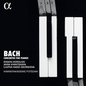 Evgeni Koroliov, Anna Vinnitskaya, Ljupka Hadzi Georgieva & Kammerakademie Potsdam - Bach: Concertos for Pianos (2019)