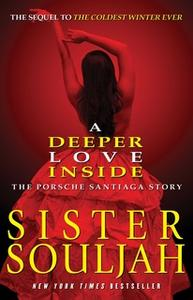 «A Deeper Love Inside: The Porsche Santiaga Story» by Sister Souljah