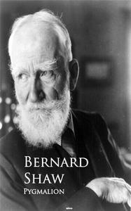 «Pygmalion» by Bernard Shaw