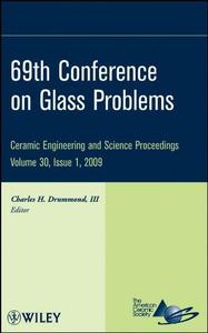 69th Conference on Glass Problems, CESP Volume 30, Issue 1 (Ceramic Engineering and Science Proceedings)