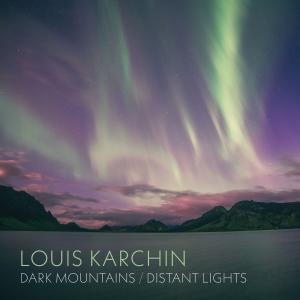 Steven Beck - Louis Karchin: Dark Mountains / Distant Lights (2019)