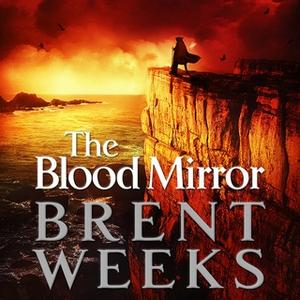 «The Blood Mirror» by Brent Weeks