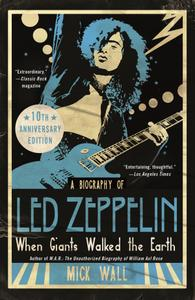When Giants Walked the Earth: A Biography of Led Zeppelin, Revised Edition