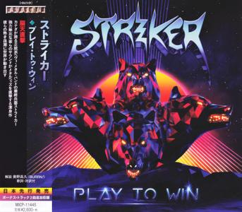 Striker - Play To Win (2018) [Japanese Ed.]