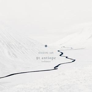 9T Antiope - Isthmus (Eilean 98) (2017) {Eilean Rec.}