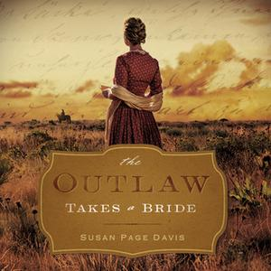 «The Outlaw Takes a Bride» by Susan Page Davis