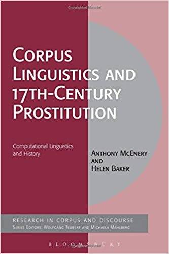 Corpus Linguistics and 17th-Century Prostitution: Computational Linguistics and History (Corpus and Discourse)
