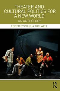 Theater and Cultural Politics for a New World: An Anthology