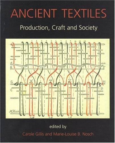 Ancient Textiles: Production, Crafts, and Society