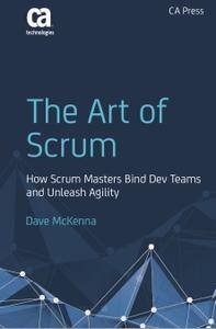 The Art of Scrum: How Scrum Masters Bind Dev Teams and Unleash Agility (Repost)