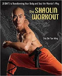 The Shaolin Workout: 28 Days to Transforming Your Body and Soul the Warrior's Way [Repost]