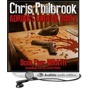 Wrath: Adrian's Undead Diary, Book 5 by Chris Philbrook