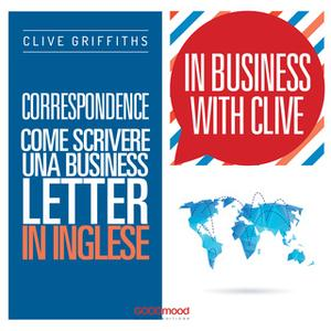 «Correspondence. Come scrivere una business letter in inglese» by Clive Griffiths