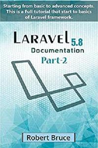 Laravel Documentation Part-2: Starting from basic to advanced concepts