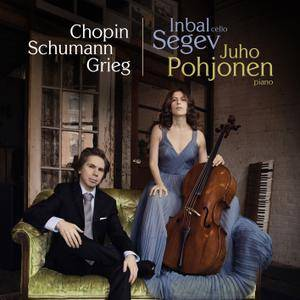 Inbal Segev & Juho Pohjonen - Works for Cello and Piano by Chopin, Schumann and Grieg (2018) [Official Digital Download]