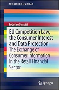 EU Competition Law, the Consumer Interest and Data Protection (Repost)