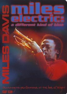 Miles Davis - Miles Electric: A Different Kind of Blue (2004) {DVD9 PAL Eagle Rock EE39020-9 rec 1970}