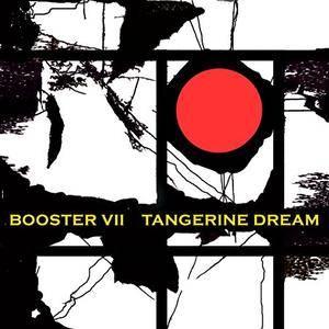Tangerine Dream - Booster VII (2015)