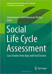 Social Life Cycle Assessment: Case Studies from Agri and Food Sectors