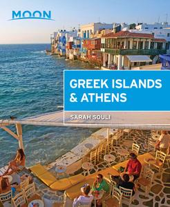 Moon Greek Islands & Athens: Island Escapes with Timeless Villages, Scenic Hikes, and Local Flavors (Travel Guide)