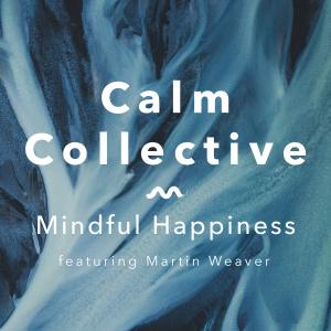 Calm Collective - Mindful Happiness (2019)