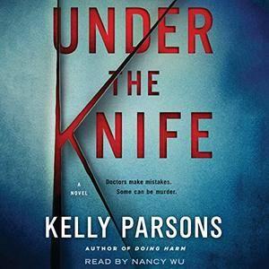 Under the Knife: A Novel [Audiobook]