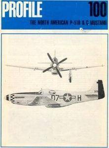 The North American P-51B & C Mustang (Aircraft Profile Number 100)