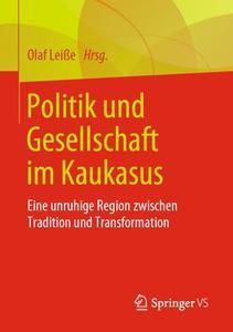 Politik und Gesellschaft im Kaukasus: Eine unruhige Region zwischen Tradition und Transformation